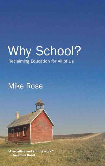Why School? By Rose, Mike