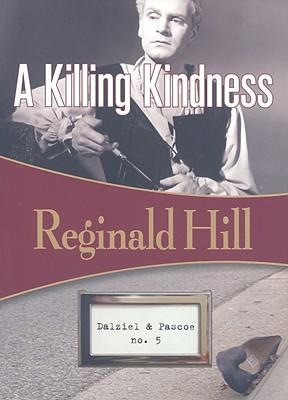 A Killing Kindness By Hill, Reginald